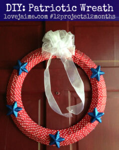 Completed Project (and how to make your own): Patriotic wreath #12projects12months