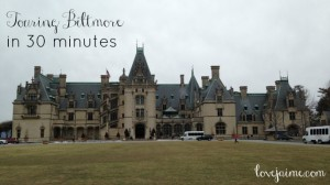 Touring Biltmore in 30 minutes or less #QuickTrips #Biltmore #Asheville #outaboutNC