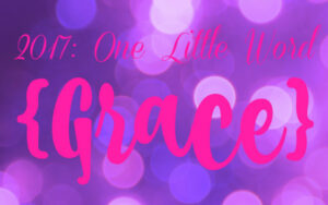 2017: Word of the Year…Grace