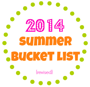 2014 Summer Bucket List (revised)