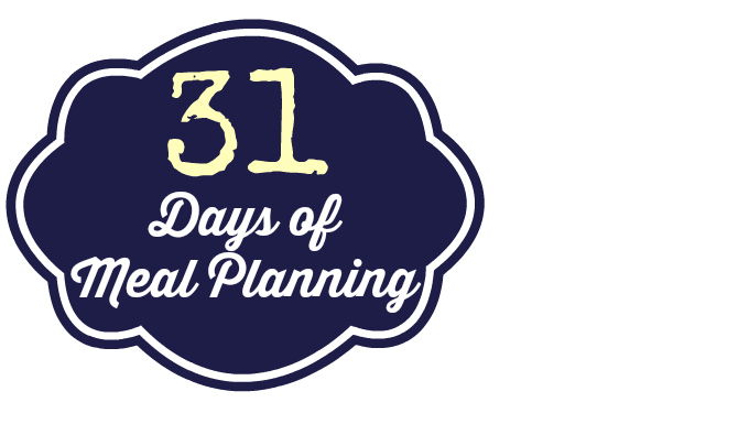 Meal planning: 31 Days of Dinner