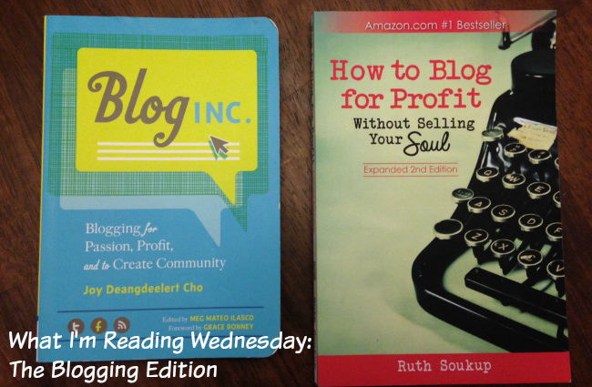 What I'm Reading Wednesday: Blog Inc. and How to Blog for Profit (without selling your soul). Excellent books for the blogger in your life!