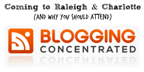 Blogging Concentrated is coming to Raleigh and Charlotte, NC! #BloggingCon