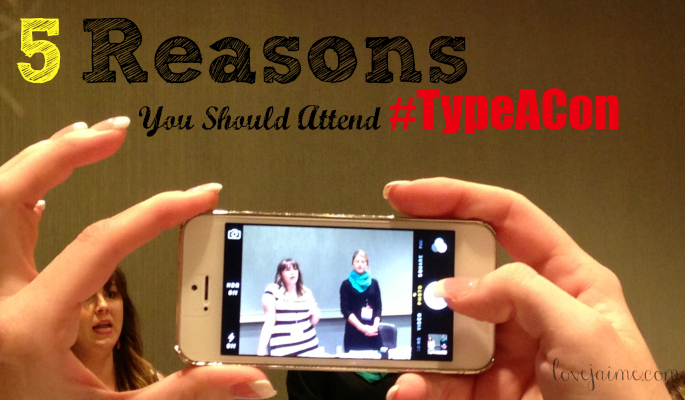 5 Reasons You Should Attend Type-A Parent Conference #TypeACon #blogging