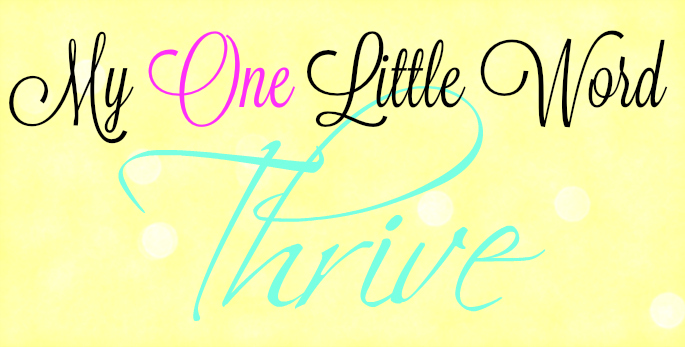 Word of the year: Thrive {week 78} #SOC #freewriting #blogging