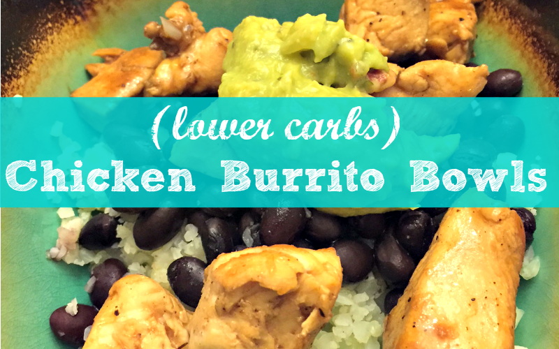 Lower Carbs Chicken Burrito Bowls #StoredBrilliantly #ad