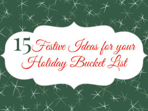 Holiday season bucket list!