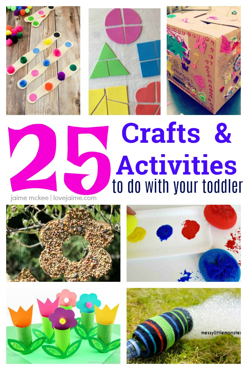 25 (and more) Toddler Crafts and Activities to do at home with your little one - many with supplies you already have on hand!