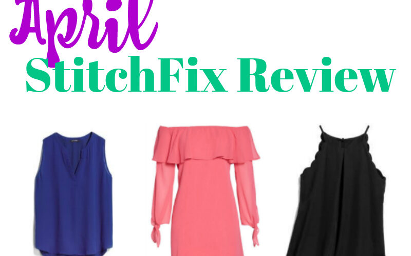 StitchFix {April 2018} – Mom 2.0 Edition!