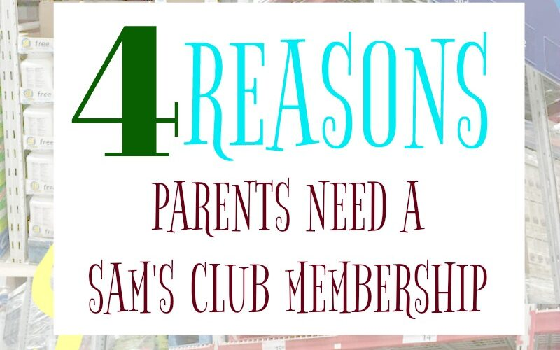 4 Reasons Parents Need a Sam's Club Membership