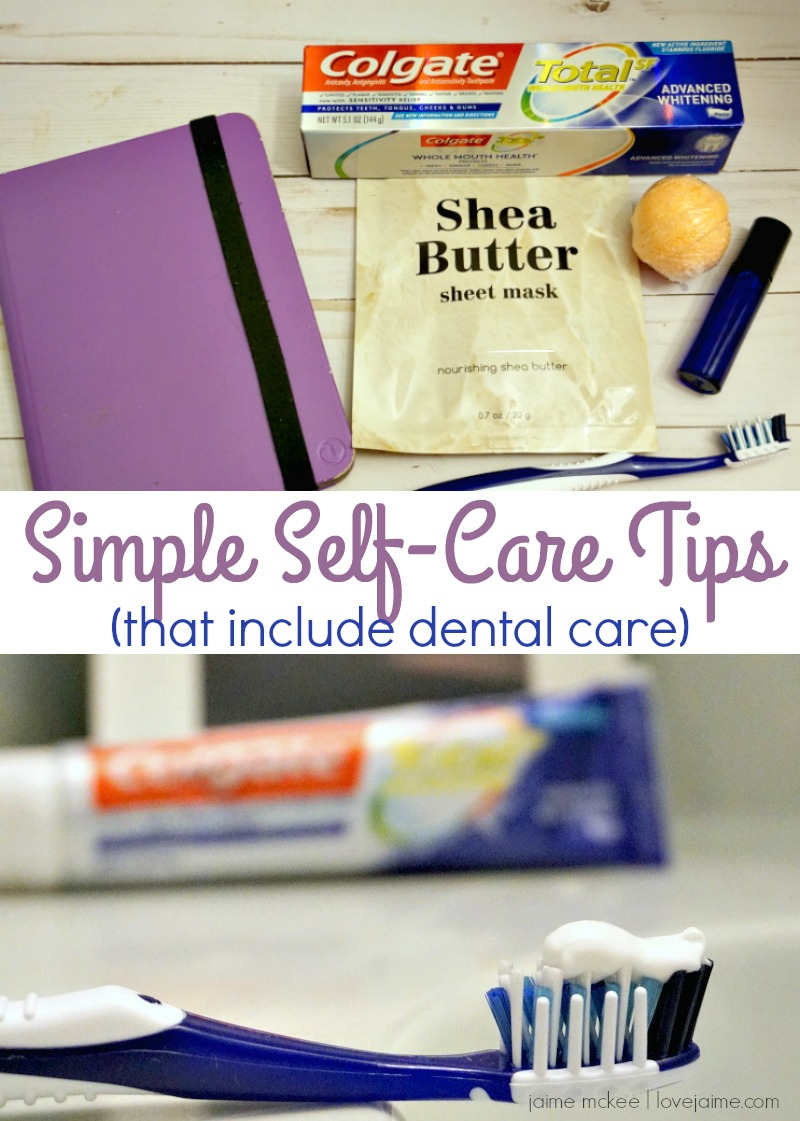 Let's focus on YOU for a moment with these simple self-care tips - that include dental care! #ad #ColgatePartner #DoMoreForYourWholeMouth