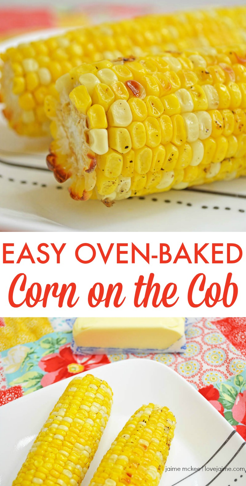 Oven-Baked Corn on the Cob is so simple to make and perfect for entertaining during this summer season! #recipe