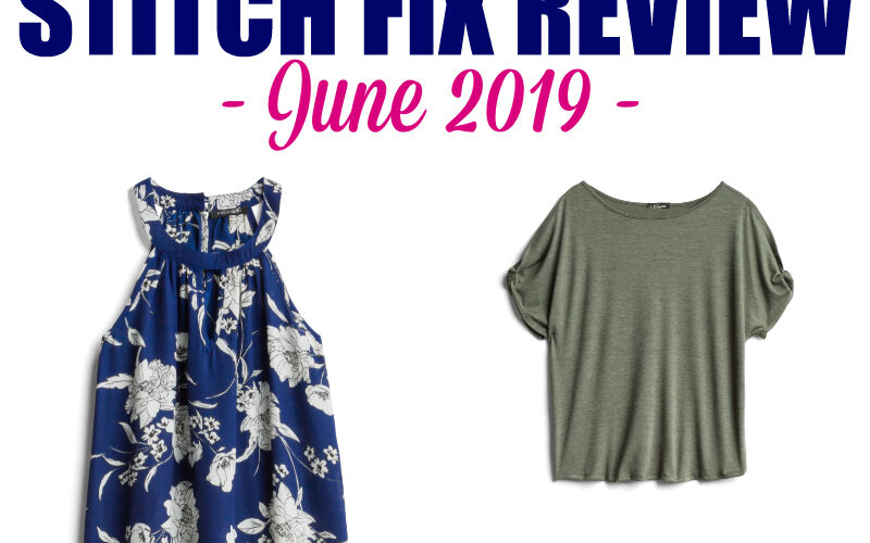 Stitch Fix June 2019 Review