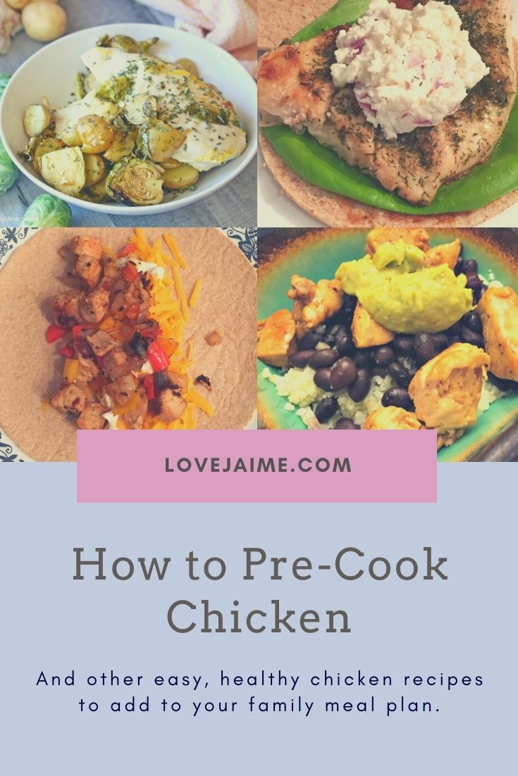How to pre-cook chicken and a variety of easy, healthy recipes using chicken you can add to your family's meal plan.